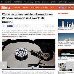 Recuperar archivos borrados en Windows con un Live CD de Ubuntu