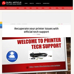Recuperate your printer issues with official tech support