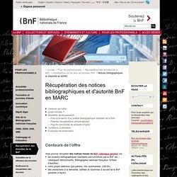 Récupération des notices bibliographiques et d'autorité BnF en MARC