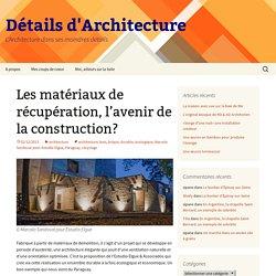 Les matériaux de récupération, l'avenir de la construction?