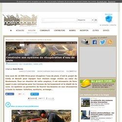 Construire son système de récupération d'eau de pluie - page 3 - Environnement, eau, récupération, maison verte