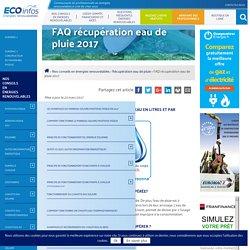 Récupération eau de pluie : FAQ 2017 - Les Énergies Renouvelables