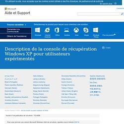 Description de la console de récupération WindowsXP pour les utilisateurs expérimentés