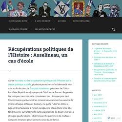 Récupérations politiques de l'Histoire : Asselineau, un cas d'école – Veni Vidi Sensi