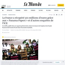 La France a récupéré 372millions d'euros grâce aux «Panama Papers» et d'autres enquêtes de l'ICIJ