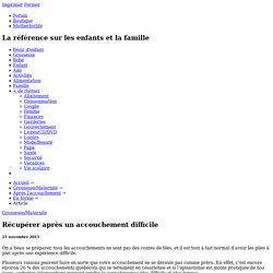 Récupérer après un accouchement difficile - Grossesse/Maternité - Après l'accouchement - En forme