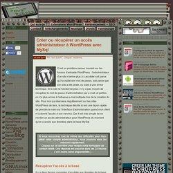Créer ou récupérer un accès administrateur à WordPress avec MySql