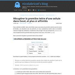 Récupérer la première lettre d'une cellule dans Excel, et plus si affinités · nicolabricot's blog