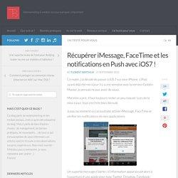 Récupérer iMessage, FaceTime et les notifications en Push avec iOS7 !
