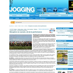 Récupérer en courant, clé de la performance / Articles / santé / forme / Jogging International - course à pied, courir, marathon