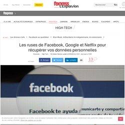 Les ruses de Facebook, Google et Netflix pour récupérer vos données personnelles