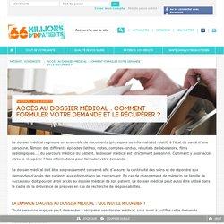 Dossier médical - Demande, Accès, Récupérer (physique, informatisé)