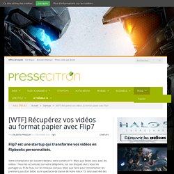 Récupérez vos vidéos au format papier avec Flip7