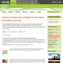 Cuatro recursos para trabajar los desastres naturales en el aula