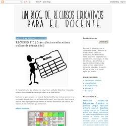 Un blog de RECURSOS DIDÁCTICOS para el DOCENTE: RECURSO TIC