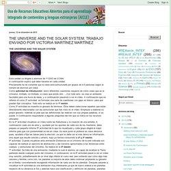 Uso de Recursos Educativos Abiertos para AICLE: THE UNIVERSE AND THE SOLAR SYSTEM. TRABAJO ENVIADO POR VICTORIA MARTÍNEZ MARTÍNEZ