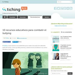 10 recursos educativos para combatir el bullying
