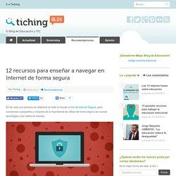 12 recursos para enseñar a navegar en Internet de forma segura