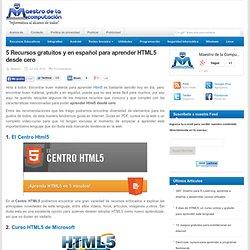 5 Recursos gratuitos y en español para aprender HTML5 desde cero