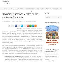 Recursos humanos y roles en los centros educativos