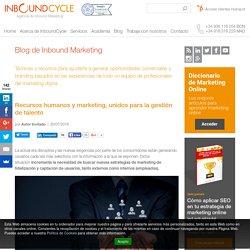Recursos humanos y marketing, unidos para la gestión de talento