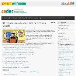 40 recursos para llenar el aula de lectura y Quijote