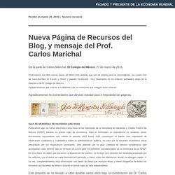 Nueva Página de Recursos del Blog, y mensaje del Prof. Carlos Marichal