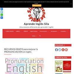 RECURSOS GRATIS para mejorar la PRONUNCIACIÓN en inglés - Aprende Inglés Sila