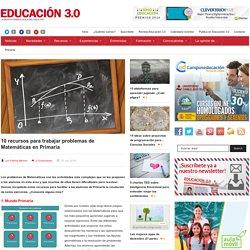 10 recursos para trabajar problemas de Matemáticas en Primaria