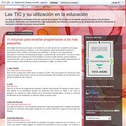 Las TIC y su utilización en la educación : 11 recursos para enseñar programación a los más pequeños