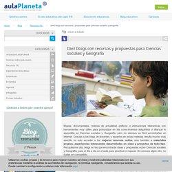 Diez blogs con recursos y propuestas para Ciencias sociales y Geografía