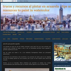trucos y recursos al pintar en acuarela - tips and resources to paint in watercolor: pinceles para grandes aguadas