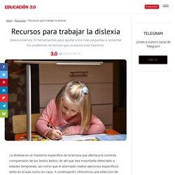 45 recursos para trabajar la dislexia en casa y en clase