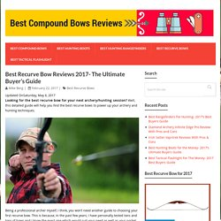Best Recurve Bow Reviews 2017- The Ultimate Buyer's Guide