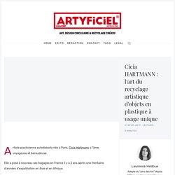 Cicia HARTMANN : l'art du recyclage artistique d'objets en plastique à usage unique