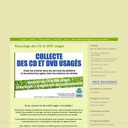 Recyclage des CD et DVD usagés