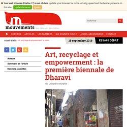Art, recyclage et empowerment : la première biennale de Dharavi