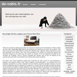 Recyclage literies usagées par France Bien Être - de-nobis.fr
