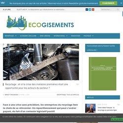 Recyclage : et si la crise des matières premières était une opportunité ?