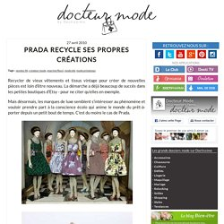 Prada recycle ses propres créations - Le Blog Mode - Doctissimo