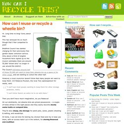 Recycle This - Creative ideas for reusing and recycling random stuff