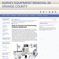 How to recycle non-functioning medical equipment ~ Survey Equipment Removal In Orange County
