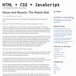 Reuse and Recycle: The Mobile Web