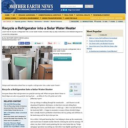 Recycle A Refrigerator Into A Solar Water Heater