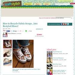 How to Recycle Fabric Scraps...into Restyled Shoes!