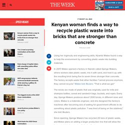 Kenyan woman finds a way to recycle plastic waste into bricks that are stronger than concrete