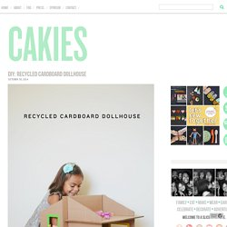 diy: recycled cardboard dollhouse : CAKIES