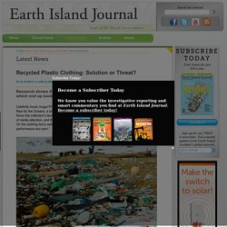 Recycled Plastic Clothing: Solution or Threat?