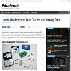 How to Use Recycled Tech Devices as Learning Tools