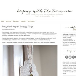 Recycled Paper Twiggy Tags - Keeping With The Times